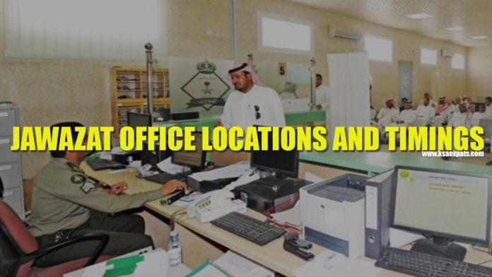 JAWAZAT OFFICE LOCATIONS AND TIMINGS SAUDI ARABIA RIYADH MAKKAH JEDDAH DAMMAM