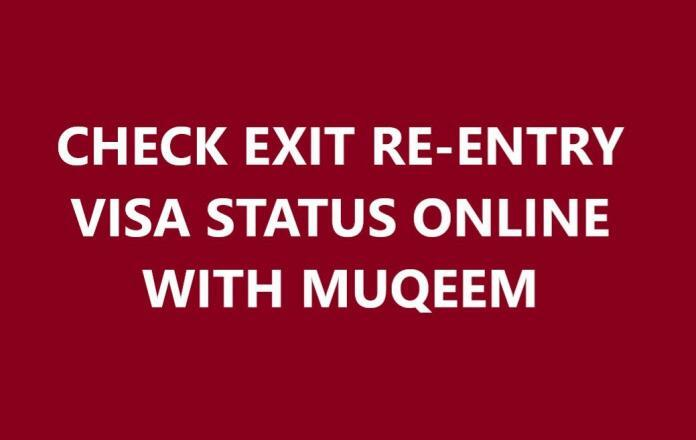 CHECK EXIT REENTRY VISA STATUS ONLINE WITH MUQEEM WEBSITE