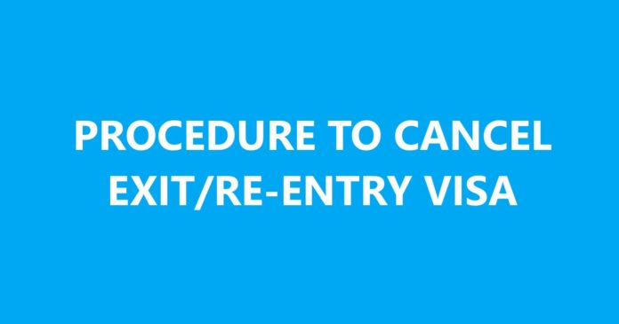 PROCEDURE TO CANCEL EXIT REENTRY VISA